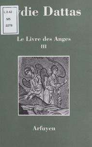 Lydie Dattas - Le livre des anges Tome 3 - Le livre des anges.