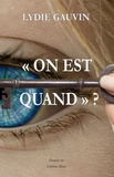 """Lydie Gauvin - """"On est quand"""" ?."""