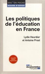 Lydie Heurdier et Antoine Prost - Les politiques de l'éducation en France.