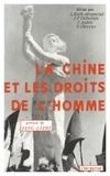 Lydie Koch-Miramond et Jean-Pierre Cabestan - La Chine et les droits de l'homme.