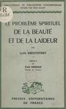 Lydie Krestovsky et Félix Alcan - Le problème spirituel de la beauté et de la laideur.