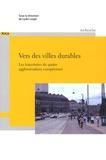 Lydie Laigle - Vers des villes durables - Les trajectoires de quatre agglomérations européennes.