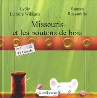 Lydie Lemaire Williams et Romain Russoniello - Missouris et les boutons de bois.