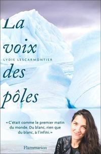 Lydie Lescarmontier - La voix des pôles.