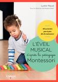 Lydie Maud - L'éveil musical d'après la pédagogie Montessori - 80 activités pas-à-pas dès la naissance. 1 CD audio