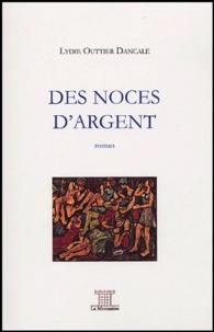 Lydie Outtier Dancale - Des noces d'argent.