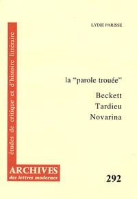 "Lydie Parisse - La ""parole trouée"" - Beckett, Tardieu, Novarina."