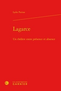 Lydie Parisse - Lagarce - Un théâtre entre présence et absence.