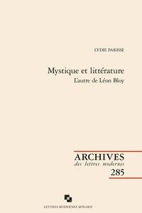Lydie Parisse - Mystique et littérature - L'autre de Léon Bloy.