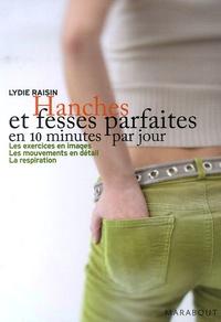 Lydie Raisin - Hanches et fesses parfaites en 10 minutes par jour.