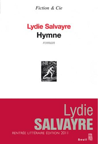 Lydie Salvayre - Hymne.