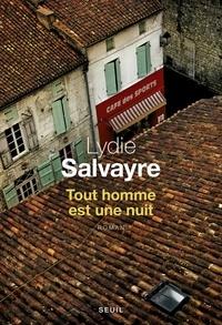 Lydie Salvayre - Tout homme est une nuit.