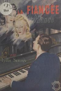 Lydie Servan - La fiancée du silence.