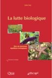 Lydie Suty - La lutte biologique - Vers de nouveaux équilibres écologiques.