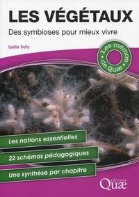 Lydie Suty - Les végétaux : des symbioses pour mieux vivre.