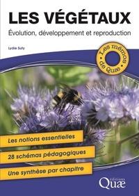 Lydie Suty - Les végétaux : évolution, développement et reproduction.