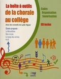 Lydie Vignal - La boîte à outils de la chorale au collège - Cadre, organistaion, sonorisation. 1 CD audio