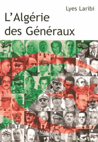 Lyes Laribi - L'Algérie des Généraux.