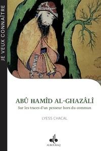 Abu Hamid Al-Ghazali - Sur les traces dun penseur hors du commun.pdf