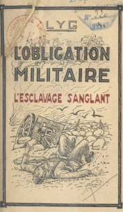 Lyg - L'obligation militaire - L'esclavage sanglant.