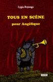 Lygia Bojunga - Tous en scène pour Angélique.