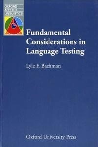 Lyle F. Bachman - Fundamental Considerations in Language Testing.