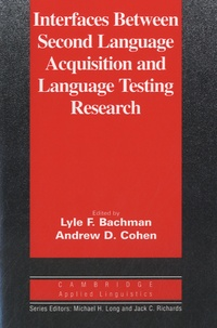Lyle F. Bachman - Interfaces Between Second Language Acquisition and Language Testing Research.