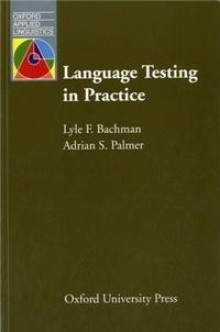 Lyle F. Bachman - Language Testing in Practice - Designing and Developing Useful Language Tests.