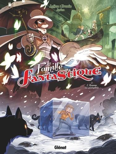 Lylian et Paul Drouin - La famille Fantastique Tome 3 : L'homme au parapluie.