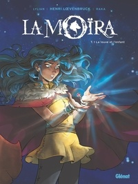 Lylian et  Raka - La Moïra Tome 1 : La louve et l'enfant.