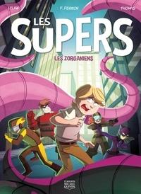 Lylian et Lydia Fontaine Ferron - Les supers Tome 1 : Les zorganiens.