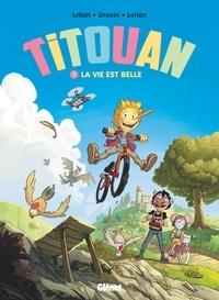 Lylian et Paul Drouin - Titouan Tome 1 : La vie est belle.