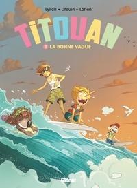 Lylian et Paul Drouin - Titouan Tome 2 : La bonne vague.