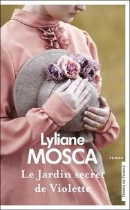 Lyliane Mosca - Le Jardin secret de Violette.