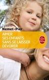 Lyliane Nemet-Pier - Aimer ses enfants sans se laisser dévorer.