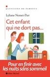 Lyliane Nemet-Pier - Cet enfant qui ne dort pas... - Pour en finir avec les nuits sans sommeil.