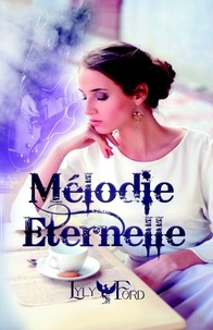 Lyly Ford - Mélodie Eternelle.