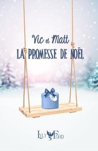 Lyly Ford - Vic et Matt - La promesse de Noël.