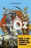 Lyman Frank Baum - Le cycle d'Oz Tome 1 : La magicien d'Oz ; Le merveilleux pays d'Oz.