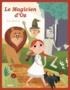 Lyman Frank Baum et Katia De Conti - Le Magicien d'Oz.