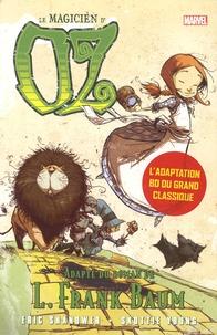 Lyman Frank Baum et Eric Shanower - Le magicien d'Oz.