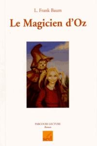 Lyman Frank Baum - Le magicien d'Oz - Cycle 3.
