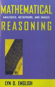 Mathematical reasoning- Analogies, Metaphors and Images - Lyn-D. English |