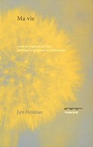 Lyn Hejinian - Ma vie.