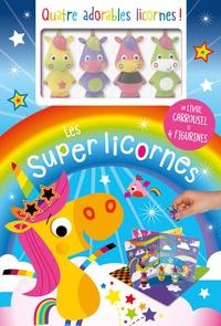 Les super licornes - Avec un livre carrousel et 4 figurines.pdf