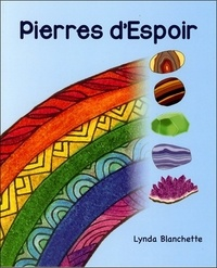 Lynda Blanchette - Pierres d'Espoir.