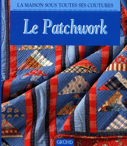 Lynda Burgess et Lucinda Ganderton - Le patchwork.