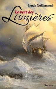 Lynda Guillemaud - Le vent des Lumières.