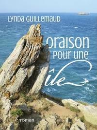 Lynda Guillemaud - Oraison pour une île.