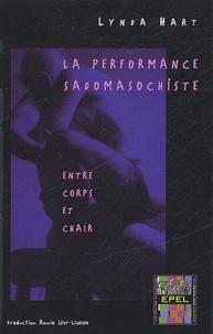Lynda Hart - La performance sadomasochiste - Entre corps et chair.